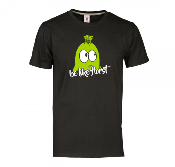 be like Horst - T-Shirt