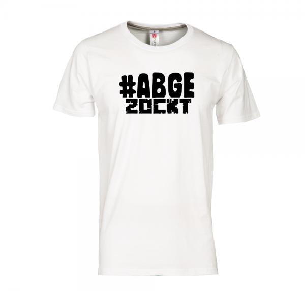 #Abgezockt - T-Shirt - Weiss